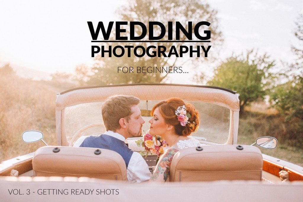 Wedding Photography for Beginners - Vol. 3