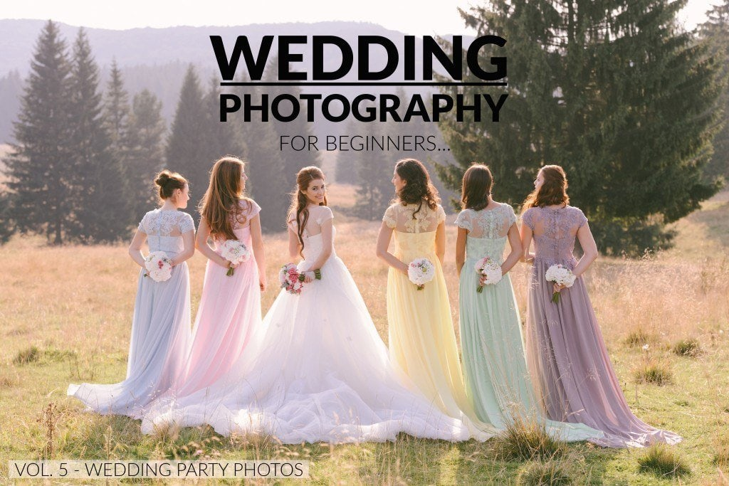 Wedding Photography for Beginners – Vol. 5